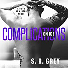 Complications on Ice: Boys of Winter, Book 3 Audiobook by S.R. Grey Narrated by Tracy Marks