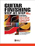 Guitar Finishing Step-by-Step