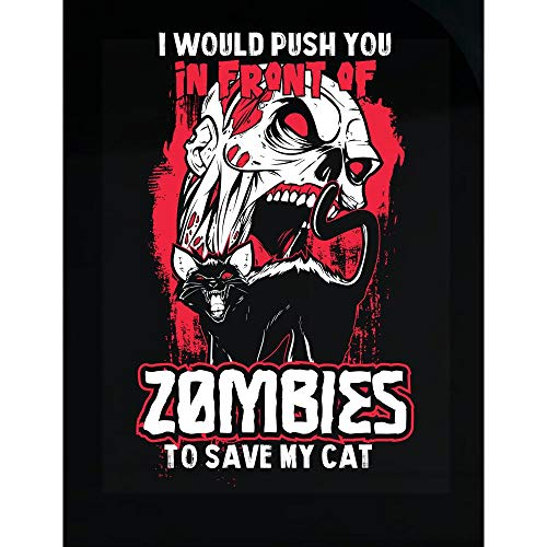 Mukuwa Sport i Would Push You in Front of Zombies to Save My cat - Transparent Sticker -