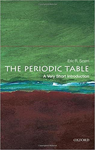 The Periodic Table A Very Short Introduction Eric Scerri