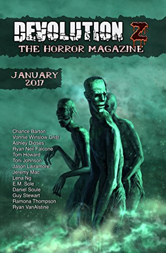 Devolution Z: The Horror Magazine January 2017 by [Z, Devolution, Soule, Daniel, Howard, Tom, Crist, Vonnie Winslow, Lairamore, Jason, Johnson, Toni, Stewart, Guy, VanAlstine, Ryan, Mac, Jeremy, Barton, Chance]