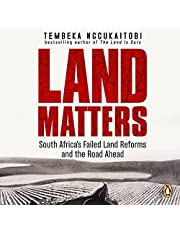 Land Matters: South Africa's Failed Land Reforms and the Road Ahead