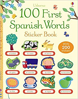 100 First Spanish Words Sticker Book: Author: 9781409557289: Amazon.com: Books