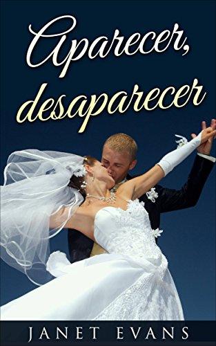Aparecer, desaparecer (Spanish Edition)