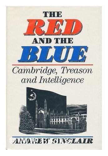 The Red and the Blue: Cambridge, Treason and Intelligence