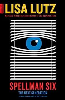 Spellman Six: The Next Generation (The Spellmans series Book 6) by [Lutz, Lisa]