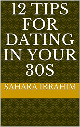 Tips for dating in your 30s