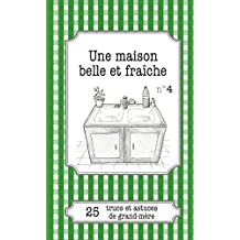 Une maison belle et fraîche: 25 trucs et astuces de grand-mère (French Edition)