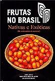 Frutas no Brasil. Nativas e Exóticas