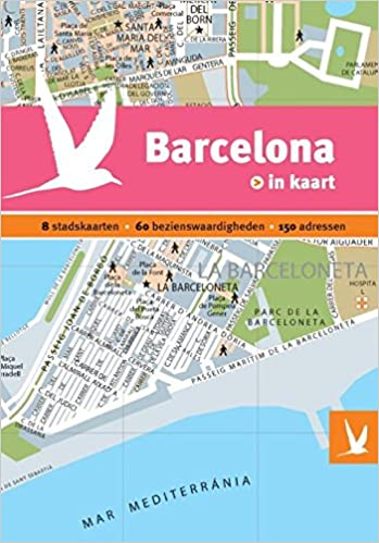 barcelona in kaart 8 stadskaarten 60 bezienswaardigheden 150 adressen dominicus stad in kaart amazon co uk 9789025758349 books amazon co uk
