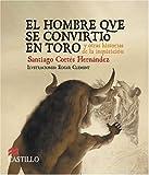 El Hombre Qve Se Convirtio en Toro, Santiago Cortes Hernandez, 970200831X