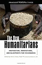 The New Humanitarians [3 volumes]: Inspiration, Innovations, and Blueprints for Visionaries (Social and Psychological Issues: Challenges and Solutions)