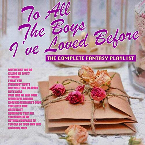 To All The Boys I've Loved Before - The Complete Fantasy Playlist