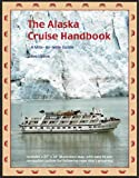 The Alaska Cruise Handbook: A Mile-by-Mile Guide