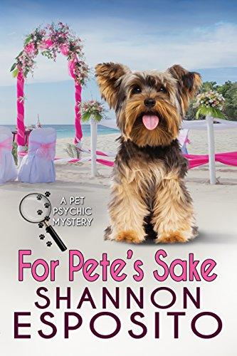 For Pete's Sake (A Pet Psychic Mystery Book 4)