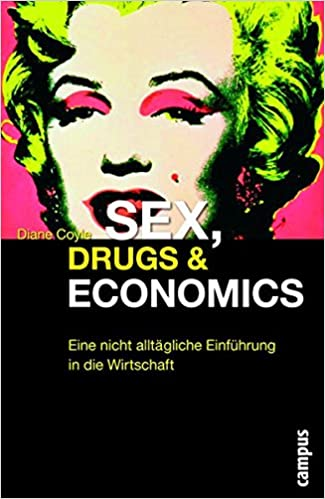 Diane coyle sex drugs and economics