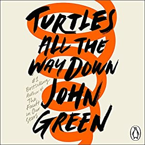 Turtles All the Way Down Audiobook by John Green Narrated by Kate Rudd