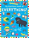 My Enormous Book of Everything
