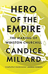 Hero of the Empire: The Making of Winston Churchill