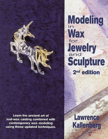2000 Wax (Modeling in Wax for Jewelry and Sculpture (Jewelry Crafts) by Lawrence Kallenberg (2000-05-01))
