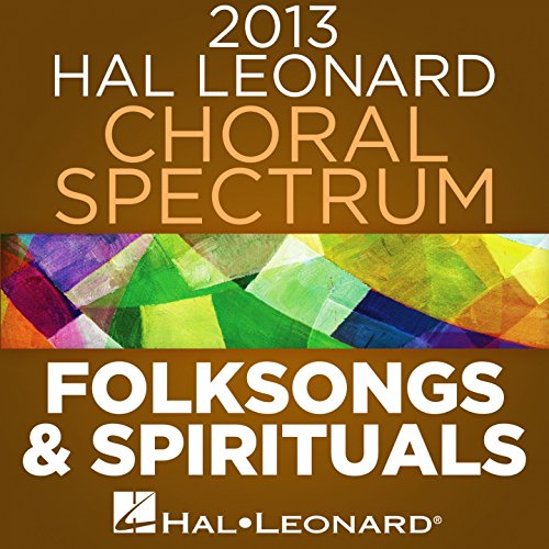 2013 Hal Leonard Choral Spectrum: Folksongs & Spirituals (Song Choral Folk)