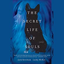 The Secret Life of Souls Audiobook by Jack Ketchum, Lucky McKee Narrated by Casey Turner