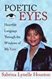 Poetic Eyes, Sabrina Lynelle Houston, 1425928587