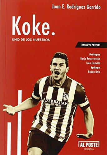 Descargar Libro Koke. Uno De Los Nuestros Juan E. Rodríguez Garrido