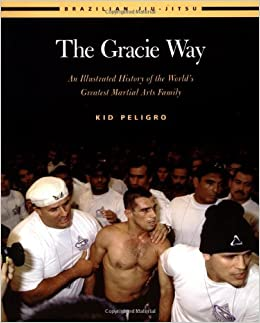 Amazon com: The Gracie Way: An Illustrated History of the World's
