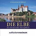 Die Elbe: Ein literarischer Reiseführer | Ansgar Bach