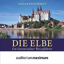 Die Elbe: Ein literarischer Reiseführer Hörbuch von Ansgar Bach Gesprochen von: Thomas Krause