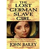 The Lost German Slave Girl 9780739456323