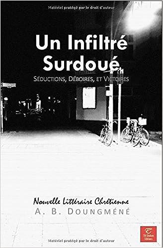 Book Un Infiltré Surdoué: Séductions, Déboires et Victoires (Tentations et Victoires) (French Edition)