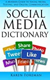 img - for Social Media Dictionary: A Modern Guide to Social Media, Texting, and Digital Communication by Karen Foreman (2014-10-10) book / textbook / text book