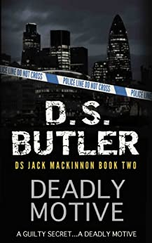 Deadly Motive (DS Jack Mackinnon Crime Series Book 2) by [Butler, D. S.]
