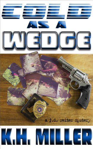 Cold as a Wedge (The J.D. Reiter Mysteries Book 1)