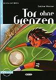 Tor ohne Grenzen: Sport-/ Liebesgeschichte. Niveau 2, A2