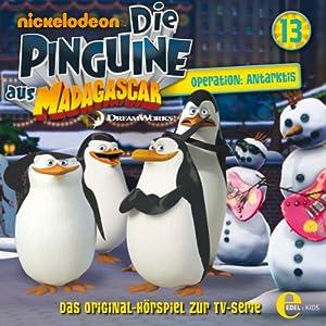 Operation: Antarktis (Die Pinguine aus Madagascar 13) Hörspiel