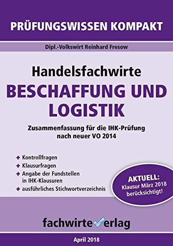 Handelsfachwirte: Beschaffung und Logistik: Prüfungswissen kompakt für die IHK-Klausuren