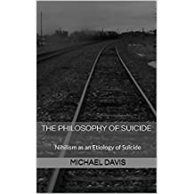 The Philosophy of Suicide: Nihilism as an Etiology of Suicide