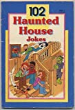 One Hundred Two Haunted House Jokes, Ski Michaels, 0816725780