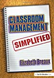 Classroom Management Simplified, Elizabeth Breaux, 1596670010