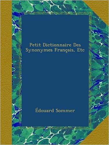 Livre Petit Dictionnaire Des Synonymes Français, Etc pdf, epub