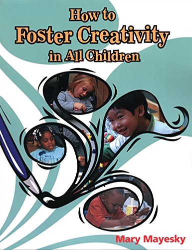 How to Foster Creativity In All Children (Ece Activities Serials)