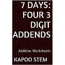 7 Addition Worksheets with Four 3-Digit Addends: Math Practice Workbook (7 Days Math Addition Series 13)