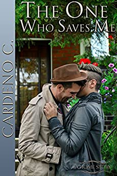 The One Who Saves Me: A Friends to Lovers Contemporary Gay Romance (Home Book 5) by [C., Cardeno]