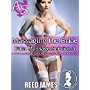 Massaging the Bride (Futa Massage Service 3): (A Futa-on-Female, Cheating, Cuckolding, Hot Wife Erotica)