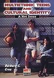 Multiethnic Teens and Cultural Identity, Barbara C. Cruz, 0766012018