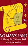 img - for No Man's Land: A History of El Camino Real (Louisiana Parish Histories Series) book / textbook / text book