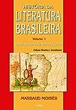 História da Literatura Brasileira Vol. I: Das Origens ao Romantismo: Volume 1